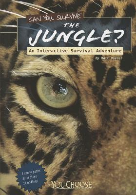 Can You Survive the Jungle? By Doeden, Matt