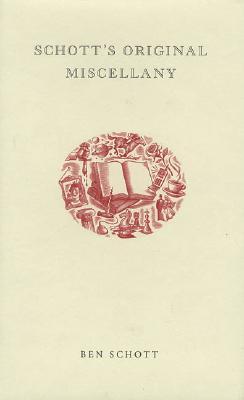 Schott's Original Miscellany By Schott, Ben